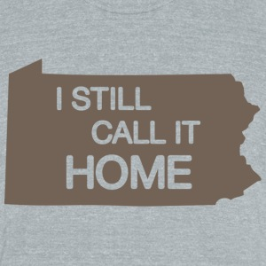 Pennsylvania I Still Call It Home T-Shirts - Unisex Tri-Blend T-Shirt by American Apparel