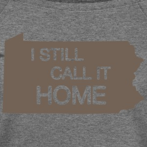Pennsylvania I Still Call It Home Long Sleeve Shirts - Women's Wideneck Sweatshirt
