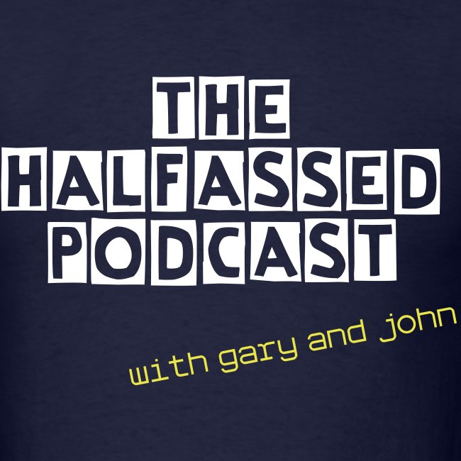 Halfassed Podcast