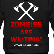 Design ~ Zombies are Waiting Hoodie