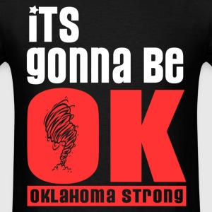 It's Gonna Be OK - Men's T-Shirt