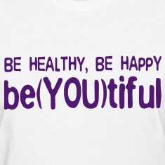 BE HEALTHY, BE HAPPY, BE(YOU)TIFUL (White/Purple)