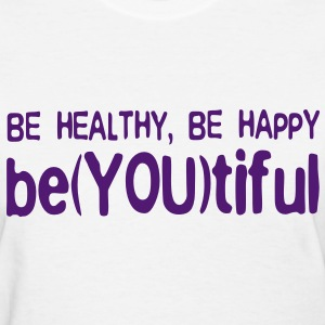 BE HEALTHY, BE HAPPY, BE(YOU)TIFUL (White/Purple) - Women's T-Shirt