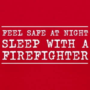 Feel Safe at Night. Sleep with a Firefighter Women's T-Shirts - Women's V-Neck T-Shirt