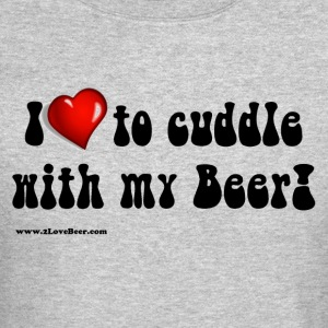 I Love To Cuddle With My Beer Men's Crewneck Sweat - Crewneck Sweatshirt