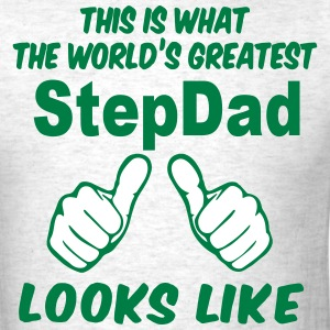 This Is What The World's Greatest StepDad Looks Li T-Shirts - Men's T-Shirt
