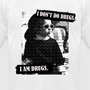 I Don't Do Drugs, I Am Drugs T-Shirts - Men's T-Shirt by American Apparel
