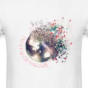 I'm A Dance Druggie Standard White T  - Men's T-Shirt