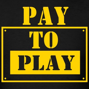 PAY FOR PLAY T-Shirts - Men's T-Shirt