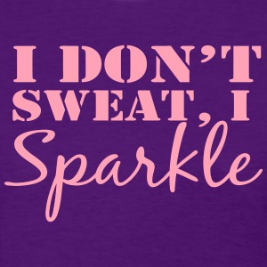 I Don't Sweat, I Sparkle Shirt - Women's T-Shirt