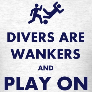Divers Are Wankers & Play on T-Shirts - Men's T-Shirt