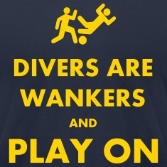 Divers Are Wankers & Play on T-Shirts