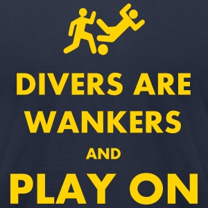 Divers Are Wankers & Play on T-Shirts - Men's T-Shirt by American Apparel