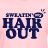 Sweatin' My Hair Out - Dark Blue Type - Women's T-Shirt