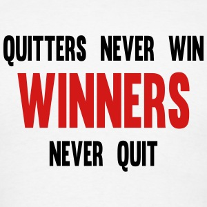 Quitters never win and winners never quit - Men's T-Shirt