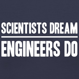 Scientists Dream Engineers Do Women's T-Shirts - Women's V-Neck T-Shirt