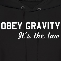 Obey Gravity. It's the Law Hoodies