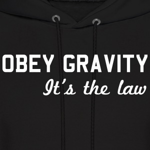 Obey Gravity. It's the Law Hoodies - Men's Hoodie