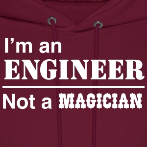 I'm an Engineer Not a Magician Hoodies - Men's Hoodie
