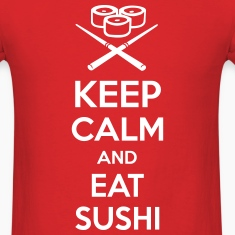 Keep calm and eat sushi. T-Shirts