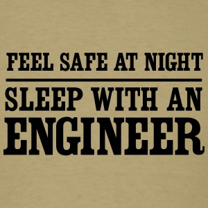 Feel Safe at Night. Sleep with an Engineer T-Shirts - Men's T-Shirt