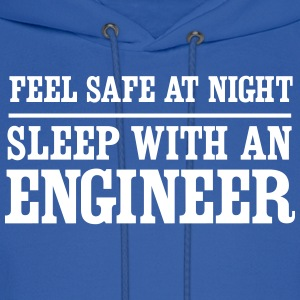 Feel Safe at Night. Sleep with an Engineer Hoodies - Men's Hoodie