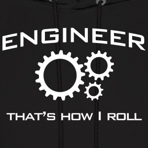 Engineer. That's How I Roll Hoodies - Men's Hoodie