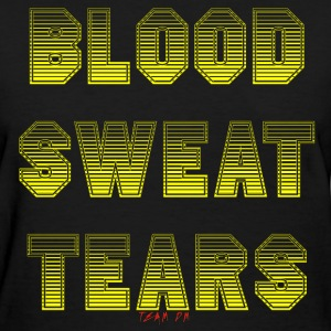 BLOOD SWEAT TEARS - Women's T-Shirt