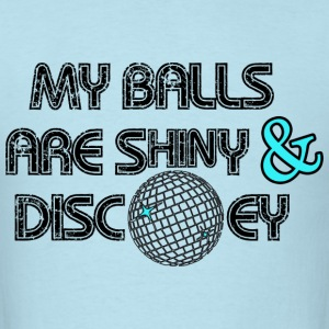 My Shiny Balls - Men's T-Shirt