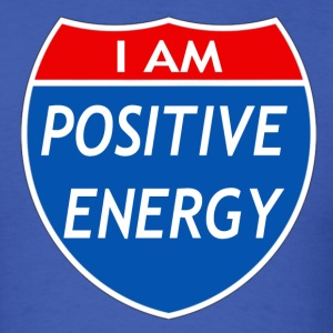 I Am Positive Energy T-Shirts - Men's T-Shirt