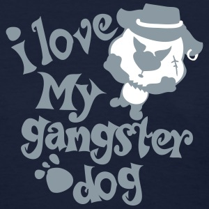 I love my gangster dog Women's standard T-shirt - Women's T-Shirt