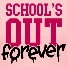 school's out forever Long Sleeve Shirts