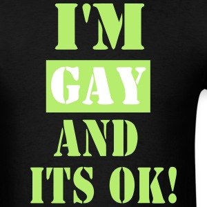 I'M GAY AND IT'S OK - Men's T-Shirt