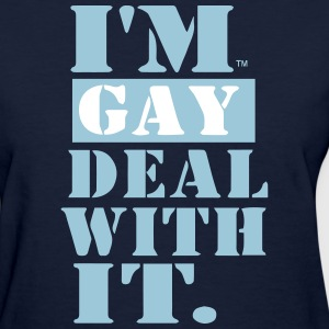 I'M GAY AND IT'S OK - Women's T-Shirt