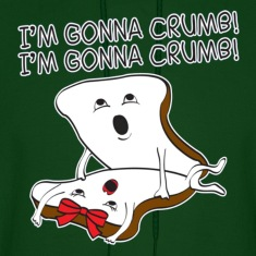 I'm Gonna Crumb Hoodies
