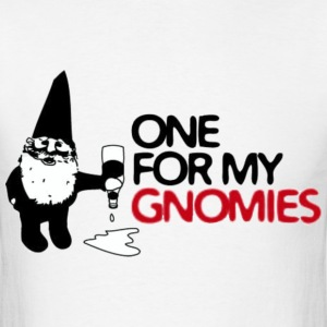 One For My Gnomies T-Shirts - Men's T-Shirt
