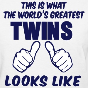 This Is What The World's Greatest TWINS Looks Like - Women's T-Shirt
