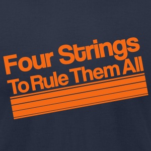 Four Strings To Rule Them All [m] - Men's T-Shirt by American Apparel