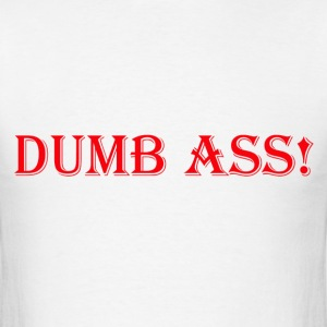 dumb ass - Men's T-Shirt