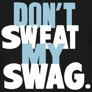 DON'T SWEAT MY SWAG T-Shirts - Men's V-Neck T-Shirt by Canvas