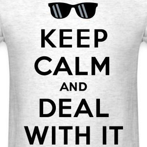 Keep Calm And Deal With It - Men's T-Shirt