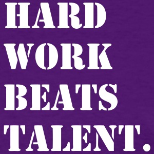 Hard Work Beats Talent  - Women's T-Shirt