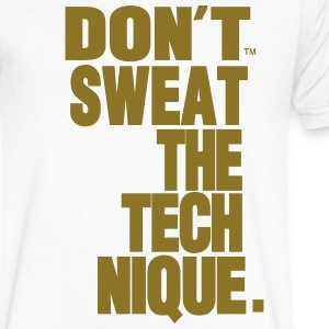 DON'T SWEAT THE TECHNIQUE T-Shirts - Men's V-Neck T-Shirt by Canvas