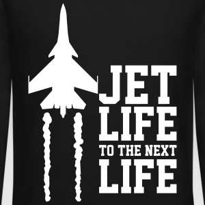 Jet life to the next life Long Sleeve Shirts - Crewneck Sweatshirt