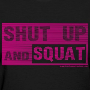SHUT UP AND SQUAT Women's T-Shirts - Women's T-Shirt