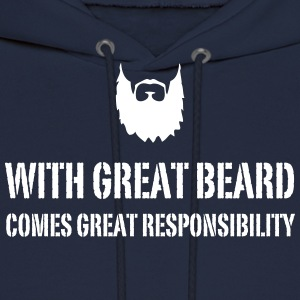 With Great Beard Comes Great Responsibility Hoodies - Men's Hoodie