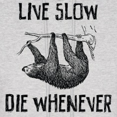 Live Slow. Die Whenever Hoodies