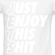 Design ~ Just Enjoy This Shit Jets T-Shirts