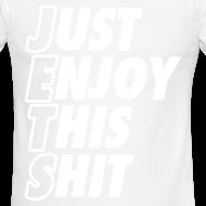 Design ~ Just Enjoy This Shit Jets T-Shirts
