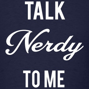Talk Nerdy to Me T-Shirts - Men's T-Shirt